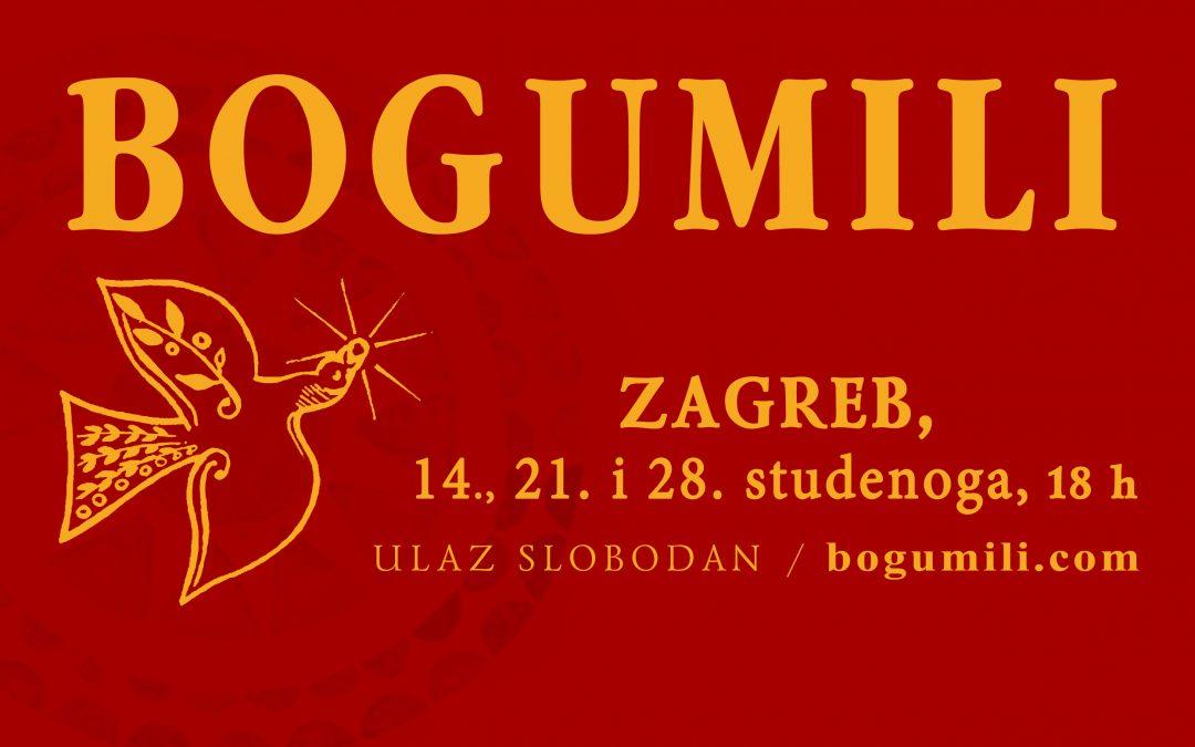 ZAGREB, 14., 21. 28. studenog u 18 sati – BOGUMILI –